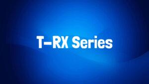 T-RX Series